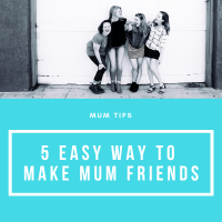 5 Easy and Cheap Ways to Make Mum Friends