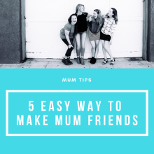 5 Easy and cheap ways to meet new mum friends