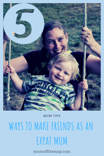 5 ways to make friends as an expat mum