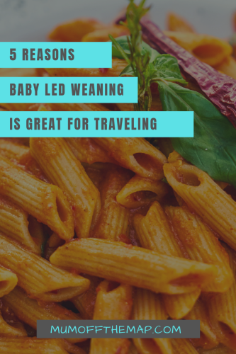 5 reasons baby led weaning is great for traveling
