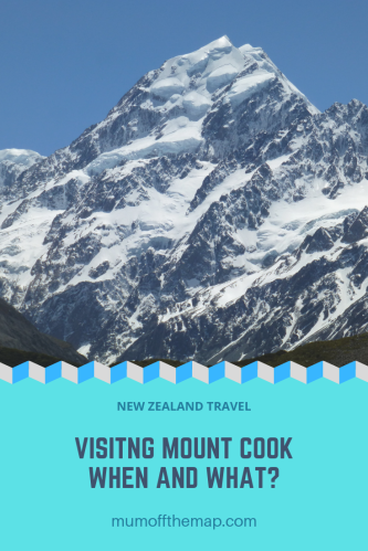 Visiting Mount Cook, When to go and what to do