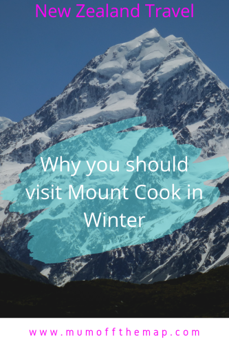 Mount Cook in snow. caption new Zealand Travel, why you should visit Mount Cook in Winter