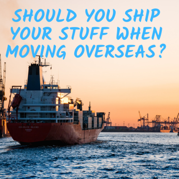 shipping boat, should you ship your stuff when moving abroad