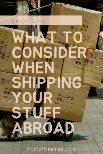 What to consider when Shipping your stuff abroad
