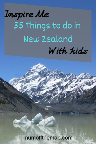 Mount Cook New Zealand, Inspire me 35 things to do in New Zealand with kids